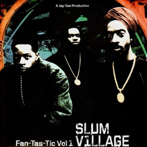 Slum Village - Fan-Tas-Tic Volume 1 - 2LP