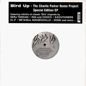 Bird Up - The Charlie Parker Remix Project - Special Edition EP - Vinyl EP