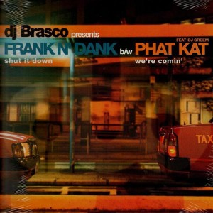 DJ Brasco presents...  Frank N' Dank - Shut it down / Phat Kat - We're comin' - 12''