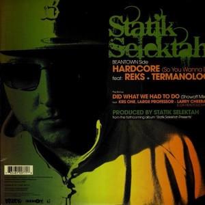 Statik Selektah - Hardcore (so you wanna be) / Did what we had to do / No holding back - 12