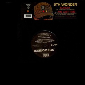 9th Wonder - Sunday / The last time / Ya hear me - 12