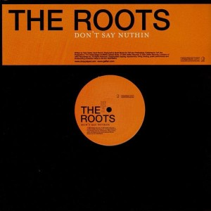 The Roots - Don't say nuthin - 12''