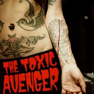 The Toxic Avenger - Bad girls need love too - 12''