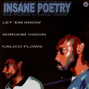 Insane Poetry - Let'em know / Shroom vision / Calico flows - 12''