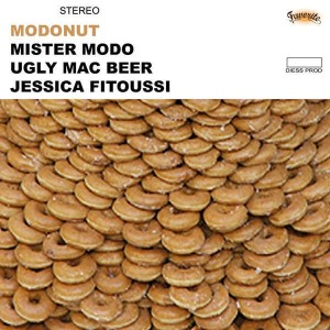 Mister Modo, Ugly Mac Beer & Jessica Fitoussi - Modonut - 7''