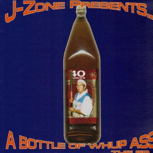 J-Zone presents… A bottle of whup ass the ep - LP