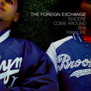 The Foreign Exchange - Sincere / Come around / Raw life - 12''