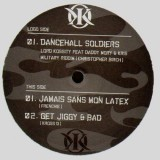 Lord Kossity - Dancehall soldiers / Jamais sans mon latex / Get jiggy & bad - 12''