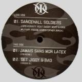 Lord Kossity - Dancehall soldiers / Jamais sans mon latex / Get jiggy & bad - 12''