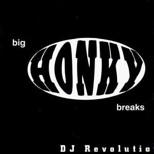 DJ Revolution - Big Honky Breaks - LP