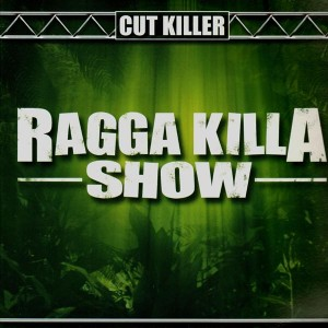 Cut Killer - Ragga Killa Show (Lady Sweety - Senoritas / Loo Ranks - Dis-moi) - 12''