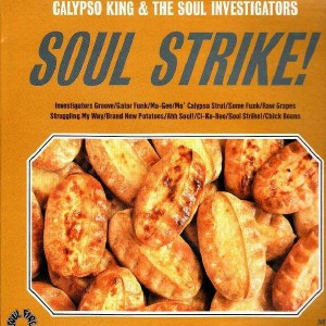 Calypso King & The Soul Investigators - Soul Strike - LP