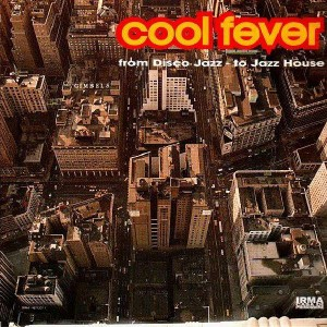 Cool Fever - From Disco-Jazz to Jazz-House - 2LP