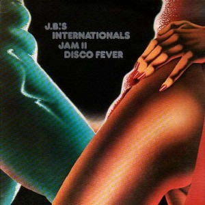 J.B.'S Internationals - Jam II Disco Fever - LP