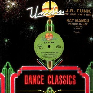 J.R. Funk - Feel good party time / Kat Mandu - I wanna dance - 12''