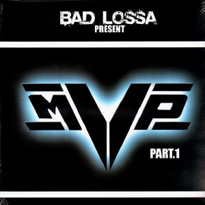 Bad Lossa Presents MVP part.1 - LP