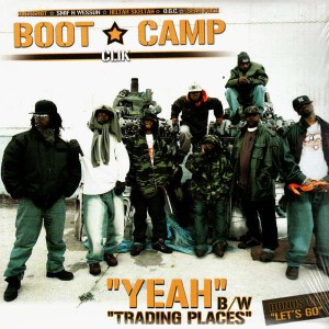 Boot Camp Clik - Yeah / Trading places - 12''