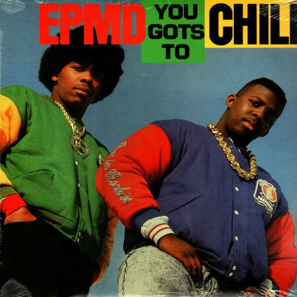 Epmd You Gots To Chill 12 Temple Of Deejays