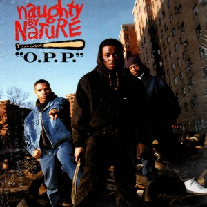 Naughty By Nature - O.P.P. / Wickedest man alive - PC 12''