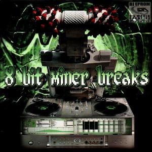DJ Eprom - 8 Bit Miner Breaks - LP