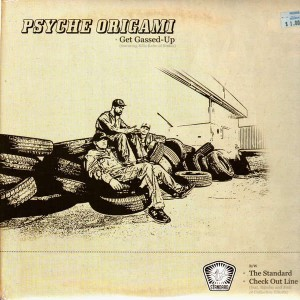 Psyche Origami - Get gassed-up / The standard / Check out line - 12''