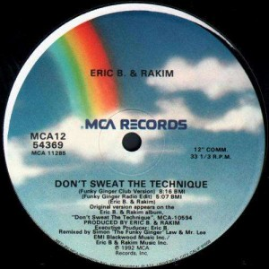 Eric B. & Rakim - Don't sweat the technique - 12''