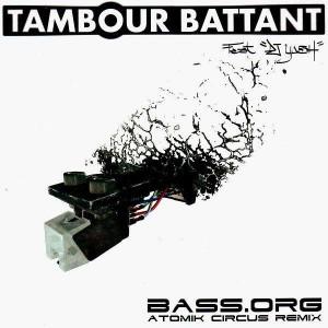 Tambour Battant (Feat. DJ Yash) - Bass.org / Atomik Circus remix - 12''