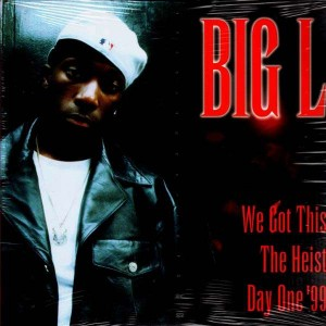 Big L - We got this / The heist / Day one '99 - 12''