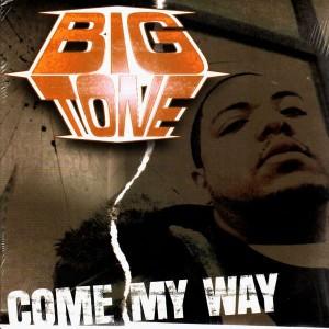 Big Tone - Come my way / It's so hard - 12''