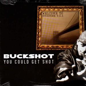 Buckshot - You could get shot / Think it can't happen - 12''