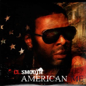 C.L. Smooth - American me / Smoke in the air - 12''