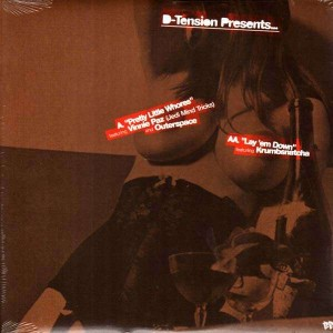 D-Tension - Pretty little whores / Lay'em down / 10 minutes - 12''