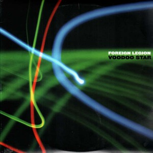 Foreign Legion - Voodoo star / Bring it - 12''