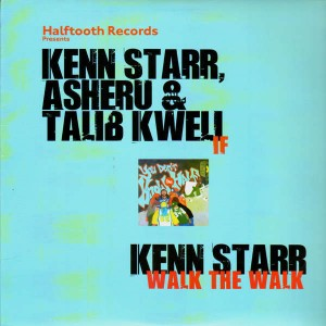 Kenn Starr, Asheru & Talib Kweli - If / Walk the walk - 12''
