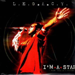 L.E.G.A.C.Y. - I'm a star / Cold as a butcher / Skullaches - 12''