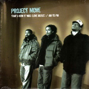 Project Move - That's how it was (love music) / AM to PM - 12''