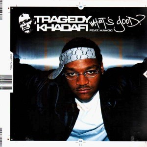 Tragedy Khadafi - What's good ? - 12''