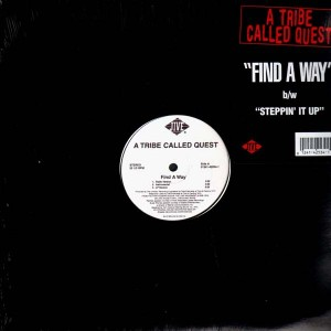 A Tribe Called Quest - Find a way / Steppin' it up - 12''