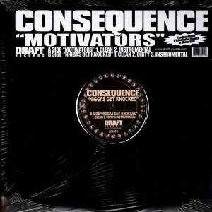 Consequence - Motivators / Niggas get knocked - 12''
