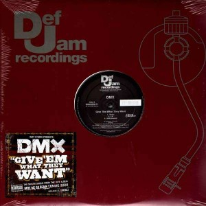 DMX - Give'em what they want / Pump ya fist - 12''