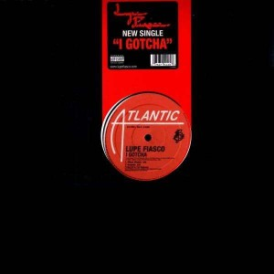 Lupe Fiasco - I gotcha - 12''