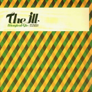 The Ill - Magical glo / Cold cold world - 12''