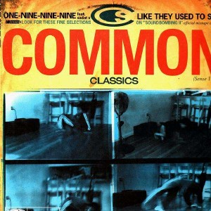 Common - One-nine-nine-nine / Like they used to say - 12''