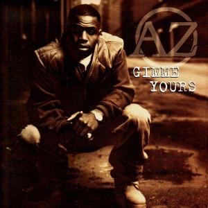 AZ - Gimme yours / Uncut raw - 12''