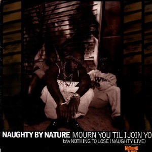 Naughty by Nature - Mourn you til I join you / Nothing to lose - 12''