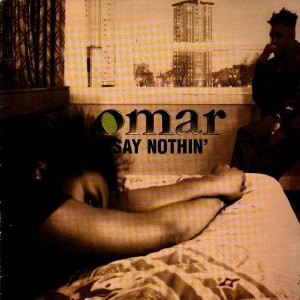 Omar - Say nothin' - 12''