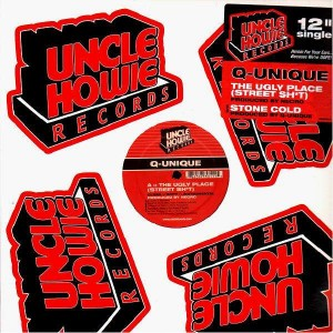 Q-Unique - The ugly place (street shit) / Stone cold - 12''