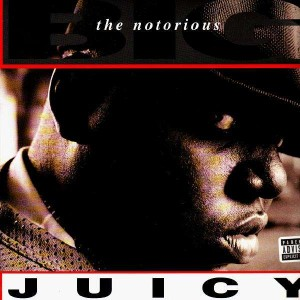 The Notorious BIG - Juicy / Unbelievable - 12''