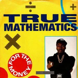 True Mathematics - For the money / K.A.O.S.S. - 12''