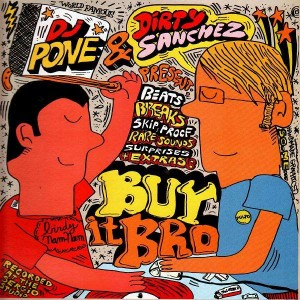 DJ Pone & Dirty Sanchez - Buy it bro - LP
